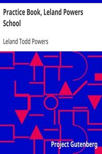 Practice Book, Leland Powers School