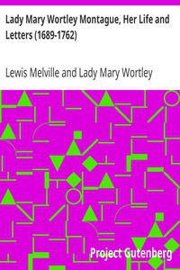 Lady Mary Wortley Montague, Her Life and Letters (1689-1762)