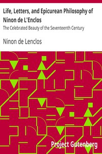 Cover of Life, Letters, and Epicurean Philosophy of Ninon de L'Enclos The Celebrated Beauty of the Seventeenth Century