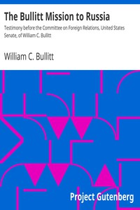 Cover of The Bullitt Mission to Russia Testimony before the Committee on Foreign Relations, United States Senate, of William C. Bullitt