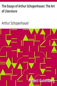The Essays of Arthur Schopenhauer; The Art of Literature