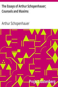 Cover of The Essays of Arthur Schopenhauer; Counsels and Maxims