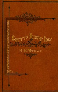 Cover of Betty's Bright Idea; Deacon Pitkin's Farm; and the First Christmas of New England