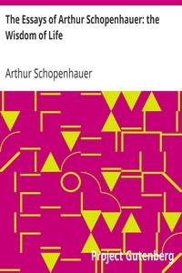 Cover of The Essays of Arthur Schopenhauer: the Wisdom of Life