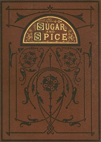 Cover of Sugar and Spice: Comical Tales Comically Dressed