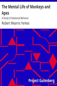 The Mental Life of Monkeys and Apes: A Study of Ideational Behavior