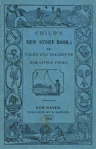 Cover of Child's New Story Book; Or, Tales and Dialogues for Little Folks