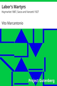 Cover of Labor's Martyrs: Haymarket 1887, Sacco and Vanzetti 1927