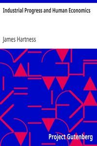 Cover of Industrial Progress and Human Economics