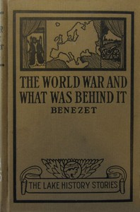 The World War and What was Behind It; Or, The Story of the Map of Europe