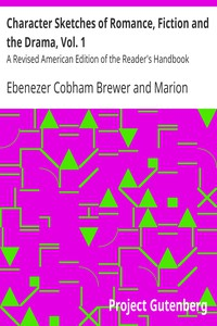 Cover of Character Sketches of Romance, Fiction and the Drama, Vol. 1 A Revised American Edition of the Reader's Handbook