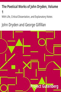 Cover of The Poetical Works of John Dryden, Volume 1 With Life, Critical Dissertation, and Explanatory Notes