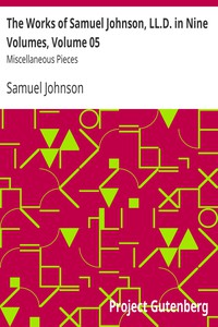The Works of Samuel Johnson, LL.D. in Nine Volumes, Volume 05 Miscellaneous Pieces