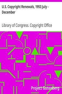 U.S. Copyright Renewals, 1953 July - December