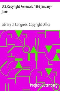 U.S. Copyright Renewals, 1966 January - June