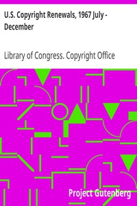 U.S. Copyright Renewals, 1967 July - December