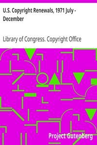 U.S. Copyright Renewals, 1971 July - December
