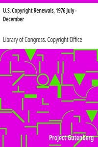 U.S. Copyright Renewals, 1976 July - December