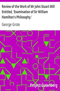 Review of the Work of Mr John Stuart Mill Entitled, 'Examination of Sir William Hamilton's Philosophy.'