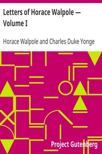 Letters of Horace Walpole — Volume I