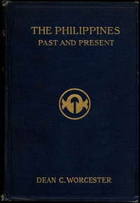 Cover of The Philippines: Past and Present (Volume 1 of 2)