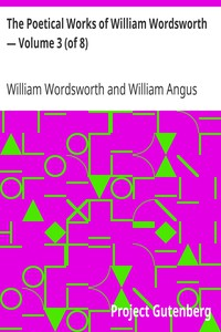 Cover of The Poetical Works of William Wordsworth — Volume 3 (of 8)