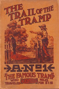 Cover of The Trail of the Tramp By A-No. 1, the Famous Tramp, Written by Himself from Actual Experiences of His Own Life