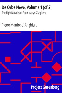 Cover of De Orbe Novo, Volume 1 (of 2)The Eight Decades of Peter Martyr D'Anghera