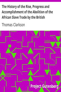 Cover of The History of the Rise, Progress and Accomplishment of the Abolition of the African Slave Trade by the British Parliament (1808), Volume II