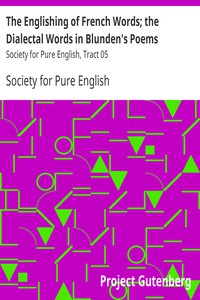 Cover of The Englishing of French Words; the Dialectal Words in Blunden's Poems Society for Pure English, Tract 05