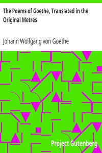 Cover of The Poems of Goethe, Translated in the Original Metres
