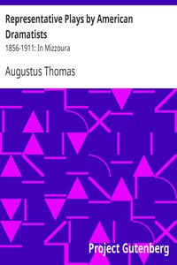 Representative Plays by American Dramatists: 1856-1911: In Mizzoura