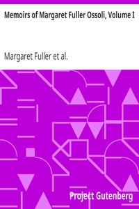 Cover of Memoirs of Margaret Fuller Ossoli, Volume I