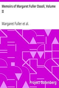 Cover of Memoirs of Margaret Fuller Ossoli, Volume II