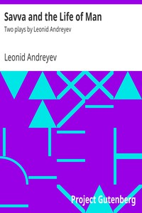 Cover of Savva and the Life of Man: Two plays by Leonid Andreyev
