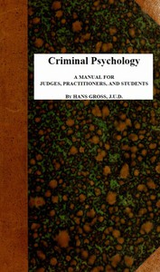Criminal Psychology: A Manual for Judges, Practitioners, and Students