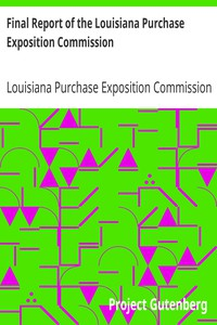Final Report of the Louisiana Purchase Exposition Commission
