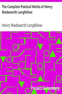 Cover of The Complete Poetical Works of Henry Wadsworth Longfellow