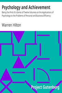 Cover of Psychology and Achievement Being the First of a Series of Twelve Volumes on the Applications of Psychology to the Problems of Personal and Business Efficiency