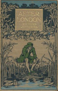 Cover of After London; Or, Wild England