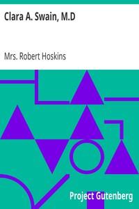 Cover of Clara A. Swain, M.D.