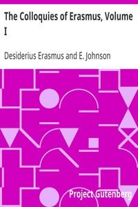The Colloquies of Erasmus, Volume I.