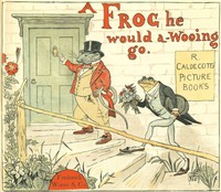 Cover of A Frog He Would A-Wooing Go
