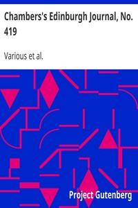 Chambers's Edinburgh Journal, No. 419 Volume 17, New Series, January 10, 1852