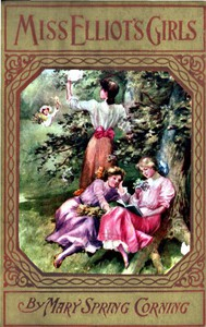 Cover of Miss Elliot's Girls Stories of Beasts, Birds, and Butterflies