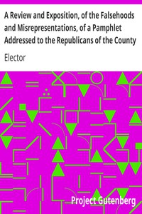 """Cover of A Review and Exposition, of the Falsehoods and Misrepresentations, of a Pamphlet Addressed to the Republicans of the County of Saratoga, Signed, """"A Citizen"""""""