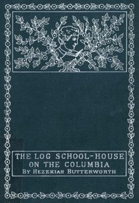 Cover of The Log School-House on the Columbia