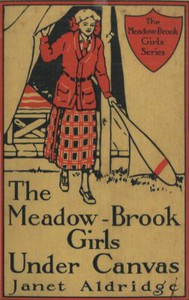The Meadow-Brook Girls Under Canvas; Or, Fun and Frolic in the Summer Camp