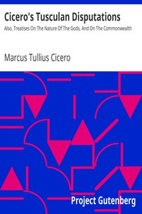 Cover of Cicero's Tusculan DisputationsAlso, Treatises On The Nature Of The Gods, And On The Commonwealth