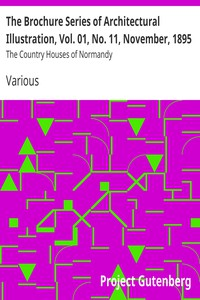 Cover of The Brochure Series of Architectural Illustration, Vol. 01, No. 11, November, 1895 The Country Houses of Normandy